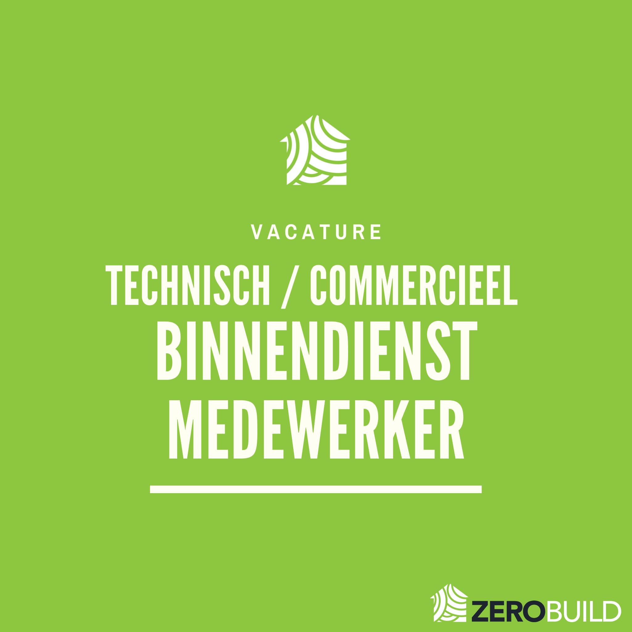 Zerobuild - Vacature technisch/commercieel binnendienst medewerker